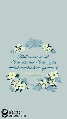 """gencmumineler: """" Allah'ım seni anmak, sana şükretmek, Sana güzelce kulluk etmekte bana yardım et. / Allahümme Amin… Efendimiz (Sallahu aleyhi vesellem) """" bir gün Efendimiz sallallahu aleyhi ve sellem,..."""