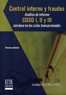 Control interno y fraudes con base en los ciclos transaccionales : análisis de informe COSO I, II y III / Rodrigo Estupiñan Gaitán.  HJ 10.2 E92