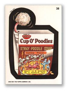 Wacky Packages Topps 1991 Series: Cup O'Poodles