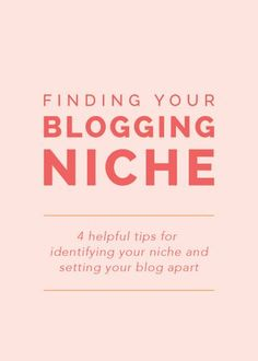 4 Tips for Finding Your Blogging Niche | Elle and Company | Bloglovin'