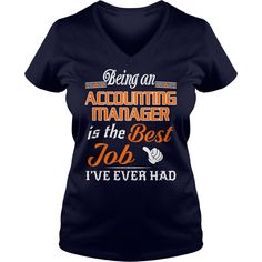 Being An Accounting Manager Is The Best Job T-Shirt #gift #ideas #Popular #Everything #Videos #Shop #Animals #pets #Architecture #Art #Cars #motorcycles #Celebrities #DIY #crafts #Design #Education #Entertainment #Food #drink #Gardening #Geek #Hair #beauty #Health #fitness #History #Holidays #events #Home decor #Humor #Illustrations #posters #Kids #parenting #Men #Outdoors #Photography #Products #Quotes #Science #nature #Sports #Tattoos #Technology #Travel #Weddings #Women