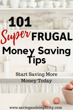 101 super frugal money saving tips.  Start saving more money on your household expenses.  #moneysaving #money #frugalliving #frugal #frugaltips #moneysavingtips #savemore
