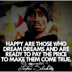 #dreams #truth #tupacshakur #yeahbuddy