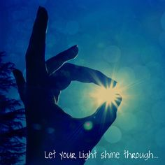 *Let Your Light Shine Through - #Be #You #Beautiful
