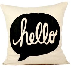 Hello Pillow Cover by Michelle Dwight Designs. I've got a bench in my foyer that's begging for this pillow. What a cute way to greet house guests!