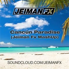 Antoine C & Tristan G - Cancun Paradise (Jeiman Fx Mash Up) Listening To Music, Cancun, Paradise, Beach, Water, Free, Outdoor, Gripe Water, Outdoors