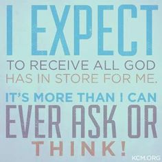 I Expect to Receive!