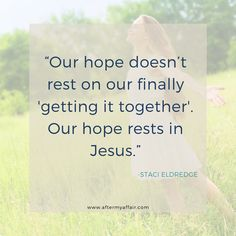 Do you ever lose hope because you can't get it together? Let your hope rest in Jesus. Together Quotes, Together Lets, I Love You Lord, Really Love You, Powerful Scriptures, Bible Verses, New Quotes, Life Quotes, Affair Quotes