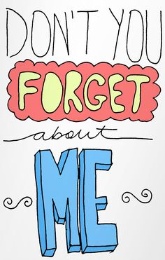 Watcing movies.... Don't You Forget About Me-Simple Minds this song was made famous in the breakfast club.