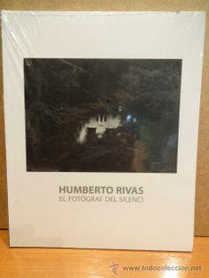 HUMBERTO RIVAS. EL FOTÒGRAF DEL SILENCI. MNAC - 2001. PRECINTADO.