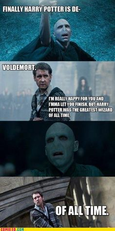Finally harry potter is de- voldemort. i'm really happy for you and i'mm let you finish, but harry potter was the greatest wizard of all time. of all time. Voldemort, Hogwarts Brief, Scorpius And Rose, No Muggles, Harry Potter Jokes, Thing 1, Mischief Managed, Living At Home, Look At You