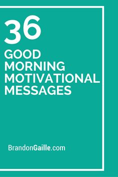 36 Good Morning Motivational Messages