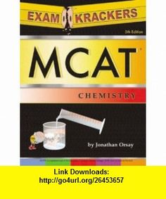 Examkrackers MCAT Chemistry (9781893858343) Osote Publishing, Jonathan Orsay , ISBN-10: 1893858340  , ISBN-13: 978-1893858343 ,  , tutorials , pdf , ebook , torrent , downloads , rapidshare , filesonic , hotfile , megaupload , fileserve