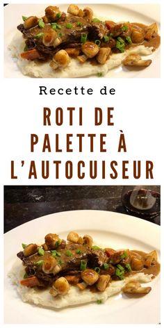 Recette de Roti de Palette à L'autocuiseur #recettepalette #rotidepalette #recetteautocuiseur #recetteboeuf Confort Food, Multicooker, Instant Pot Pressure Cooker, Meal Prep, Crockpot, Buffet, Food And Drink, Keto, Meals