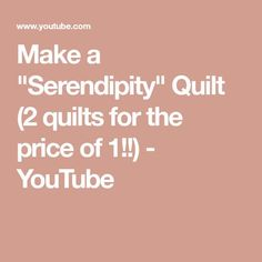 """Make a """"Serendipity"""" Quilt (2 quilts for the price of 1!!) - YouTube"""