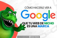 Cómo hacerle ver a Google que tu web de nicho es una marca | B30 Internet, Marketing, Google