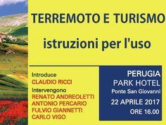 Perugia, 22 aprile 2017. Strumenti utili per vendere il prodotto turistico nei momenti complessi, sul piano dell'immagine, a causa del sisma. Un cortese invito a tutti.