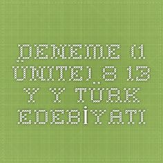 Deneme (1. Ünite)- 8.-13.Y.Y Türk EDEBİYATI