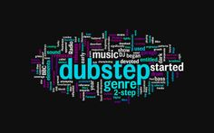 Dubstep is basically life with no words just sound