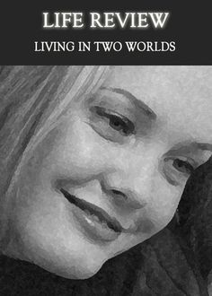 Living in Two Worlds - Life Review « EQAFE