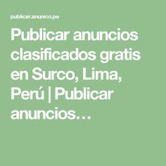 Publicar anuncios clasificados gratis en Surco, Lima, Perú | Publicar anuncios…