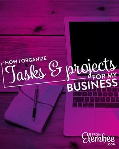 How I organize tasks and projects for my business from http://elembee.com