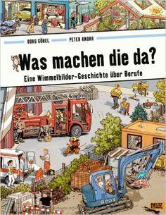 Was machen die da?: Eine Wimmelbilder-Geschichte über Berufe. Vierfarbiges Papp-Bilderbuch: Amazon.de: Doro Göbel, Peter Knorr: Bücher
