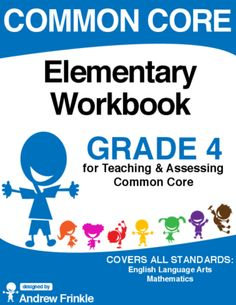 Common Core - Elementary Workbook - Grade 4 - Language Arts & Math Standards from Velerion Damarke on TeachersNotebook.com -  (150 pages)  - This workbook contains not only all the standards for grade 4 in one handy place (English Language Arts & Math), but also nearly 100 worksheets and assessments that have been designed for them.