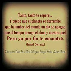 Ismael Serrano. / porfin te encontré!!!