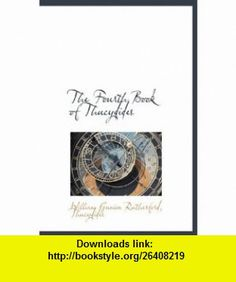 The Fourth Book of Thucydides (Ancient Greek Edition) (9781117641096) William Gunion Rutherford, Thucydides , ISBN-10: 1117641090  , ISBN-13: 978-1117641096 ,  , tutorials , pdf , ebook , torrent , downloads , rapidshare , filesonic , hotfile , megaupload , fileserve