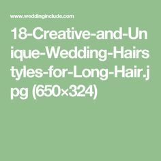 18-Creative-and-Unique-Wedding-Hairstyles-for-Long-Hair.jpg (650×324)