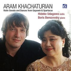Khachaturian: Violin Sonata and Dances from Gayaneh & Spartacus de Boris Berezovsky