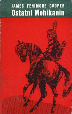 Ostatni Mohikanin, James Fenimore Cooper, Iskry, 1973, http://www.antykwariat.nepo.pl/ostatni-mohikanin-james-fenimore-cooper-p-368.html