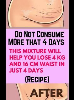 Do Not Consume It More Than 4 Days: This Mixture Will Help You Lose 4 KG And 16 CM Waist In Just 4 Days – Recipe ! – Good Healthy