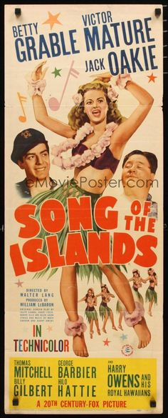 SONG OF THE ISLANDS (1942) - Betty Grable - Victor Mature - Jack Oakie - Thomas Mitchell - George Barbier - Billy Gilbert - Milo Hattie - Harry Owens & His Royal Hawaiians - Directedy by Walter Lang - 20th Century-Fox - Insert movie poster.