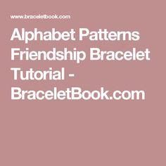 Alphabet Patterns Friendship Bracelet Tutorial - BraceletBook.com