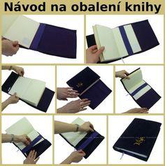 Návod na obalení knihy - nastavitelný obal Notebook, Books, Crafts, Diy And Crafts, Dressmaking, Manualidades, Atelier, Libros, Book