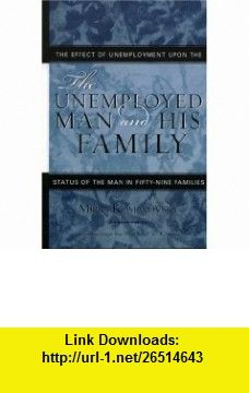 The Unemployed Man and His Family The Effect of Unemployment Upon the Status of the Man in Fifty-Nine Families (Classics in Gender Studies) (9780759107311) Mirra Komarovsky, Michael S. Kimmel , ISBN-10: 0759107319  , ISBN-13: 978-0759107311 ,  , tutorials , pdf , ebook , torrent , downloads , rapidshare , filesonic , hotfile , megaupload , fileserve