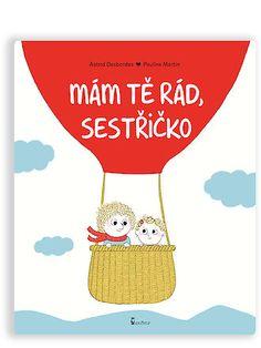 Mám Tě rád sestřičko Astrid Desbordes, Decor, Decoration, Decorating, Deco