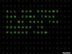 Courage to pursue