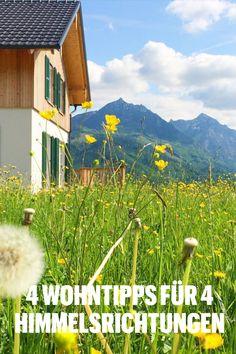 Bekanntlich gibt es ja vier Himmelsrichtungen. Und alle vier haben ihre guten Seiten. Let It Shine, Own Home, Design Projects, Let It Be, Mountains, Interior Design, Nature, House, Travel