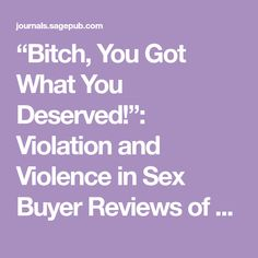 """""""Bitch, You Got What You Deserved!"""": Violation and Violence in Sex Buyer Reviews of Legal Brothels You Deserve"""