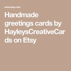 Handmade greetings cards by HayleysCreativeCards on Etsy Handmade Greetings, Greeting Cards Handmade, Creative Cards, Shelf, Etsy Seller, Hand Made Greeting Cards, Shelves, Shelving
