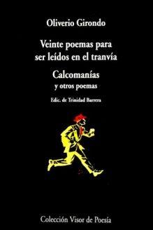 Veinte Poemas Para Ser Leidos En El Tranvia; Calcomanias; Y Otros Poemas (Coleccion Visor de poesia) (Spanish Edition) , 978-8475222424, Oliverio Girondo, Visor