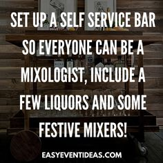 Set up a self service bar so everyone can be a mixologist, include a few liquors and some festive mixers!