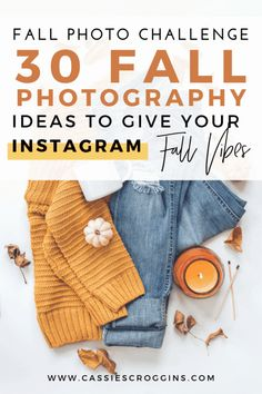 Fall Photo Challenge - 30 Fall Photography Ideas to Give Your Instagram Serious Fall Vibes! - Cassie Scroggins