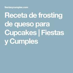 Receta de frosting de queso para Cupcakes | Fiestas y Cumples