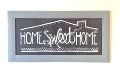 Home Sweet Home Chalkboard Sign in Slate Grey Frame - perfect for the entryway! :)