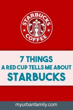 We've all heard the uproar lately about the Starbucks plain red cup. I decided to weigh in with 7 things the red cup tells me about Starbucks.