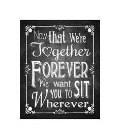 Hey, I found this really awesome Etsy listing at https://www.etsy.com/listing/179543768/printable-wedding-seating-sign-now-that